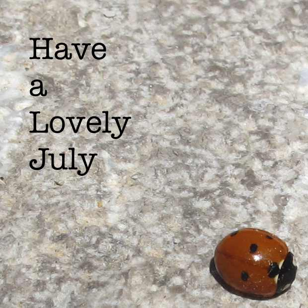 Have a Lovely July