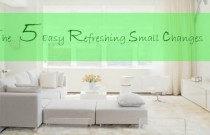 Interior Decoration Refresh- The 5 Easy Small Changes