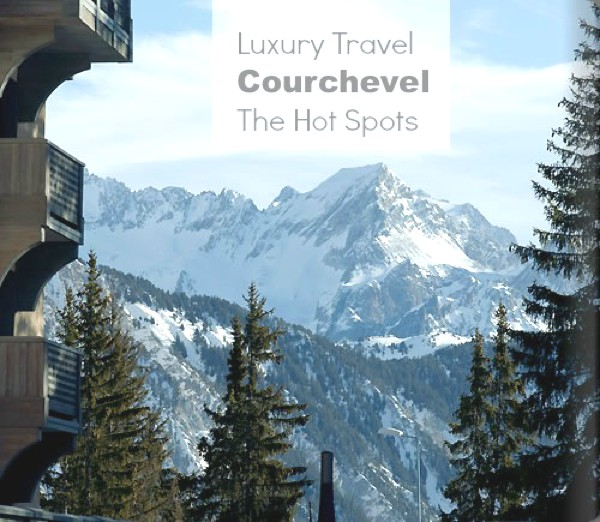 Luxury Travel Courchevel- Hot Spots 10 alb