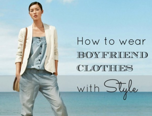 1 How to wear your boyfriends clothes