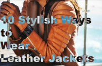 Street Style- 10 Stylish Ways to Wear Leather Jackets