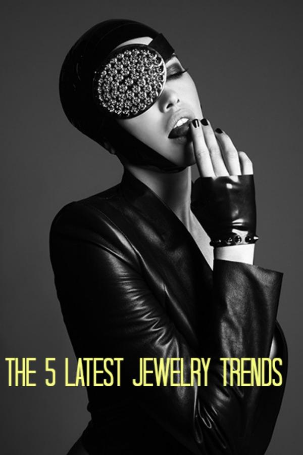 5 Latest Jewelry Trends