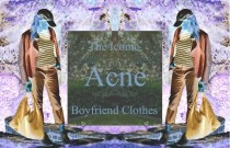 Personal Style- The Iconic Acne Boyfriend Clothes