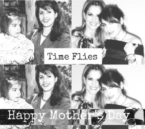 Happy Mother's Day- Time flies