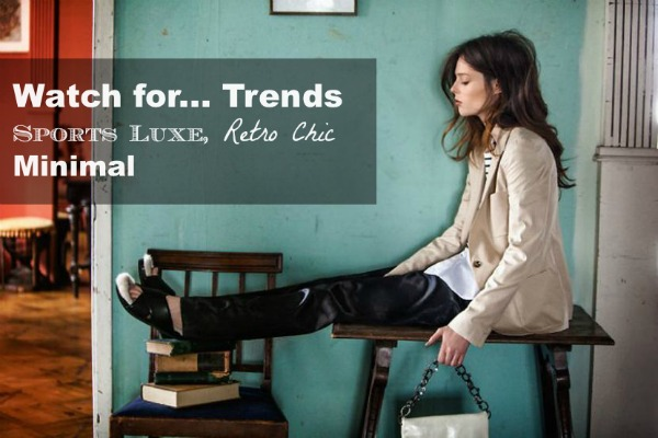 Trends- Sports Luxe, Retro Chic or Minimal