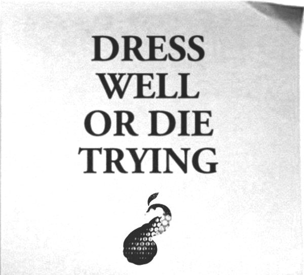 Dress wll or die trying