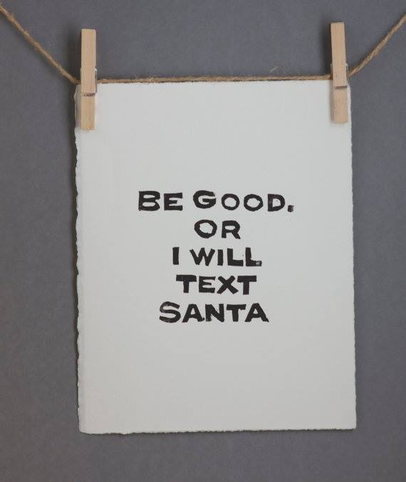 be good or I will tell Santa