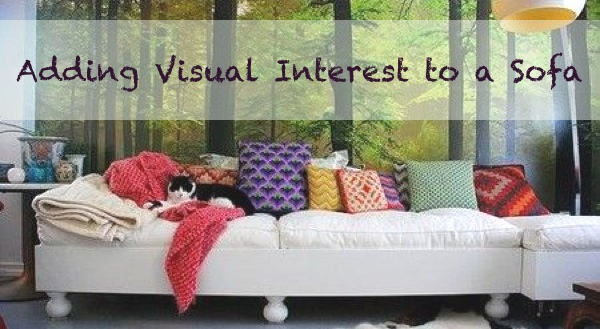 Adding Visual Interest to a Sofa pillows