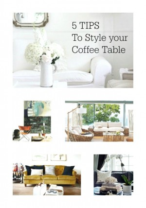 5 TIPS To Style your Coffee Table