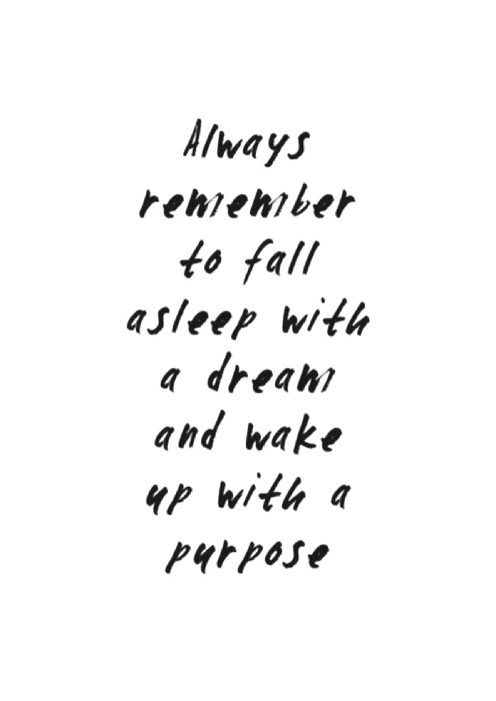 Quote, always remember to fall asleep with a dream