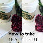 How to get beautiful Instagram photos